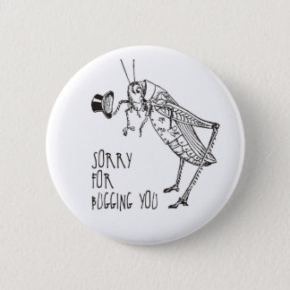 Sorry for bugging: Vintage grasshopper / cricket 6 Cm Round Badge