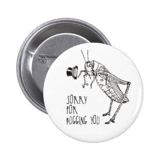 Sorry for bugging: Vintage grasshopper / cricket 6 Cm Round Badge