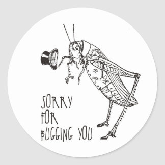 Sorry for bugging: Vintage grasshopper / cricket Classic Round Sticker