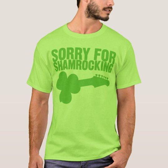 Sorry For Shamrocking T-Shirt