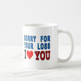 Sorry For Your Loss I Love You Basic White Mug