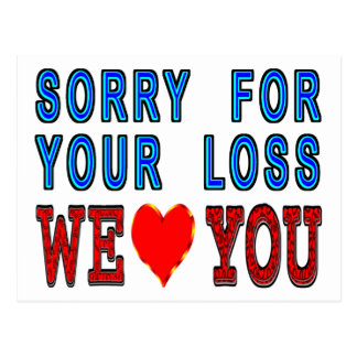 Sorry For Your Loss We Love You Postcard