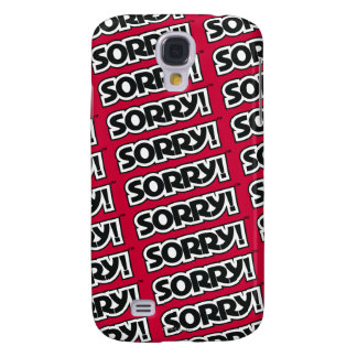 Sorry! Galaxy S4 Case