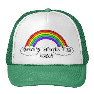 Sorry girls I'm GAY Hat