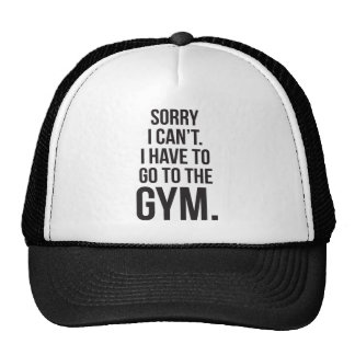 Sorry I Can't. I Have To Go To The Gym. Hat