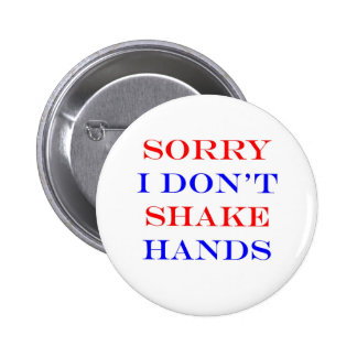 Sorry I Don t Shake Hands Buttons