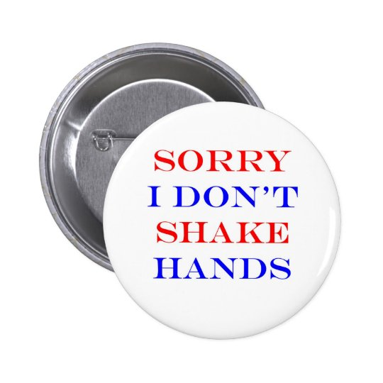 Sorry I Don't Shake Hands 6 Cm Round