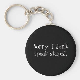 Sorry, I don't speak stupid. Basic Round Button Key Ring