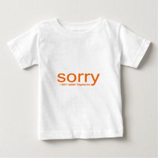 Sorry, I don't speak vegetarian Baby T-Shirt