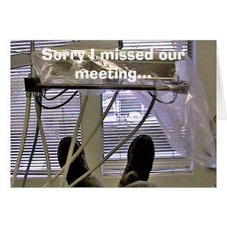 Sorry I missed our meeting... Greeting Card