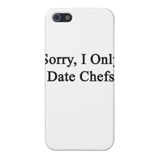 Sorry I Only Date Chefs iPhone 5/5S Case