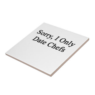 Sorry I Only Date Chefs Small Square Tile