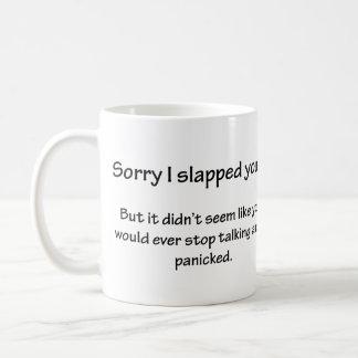 Sorry I Slapped You... Basic White Mug
