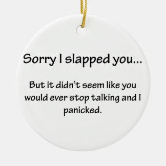 Sorry I Slapped You... Christmas Ornaments