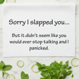 Sorry I Slapped You... Towel