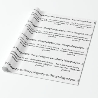 Sorry I Slapped You... Wrapping Paper