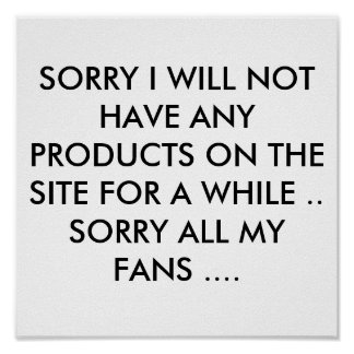 SORRY I WILL NOT HAVE ANY PRODUCTS ON THE SITE POSTER