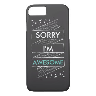 SORRY I'M AWESOME Chalkboard Funny iPhone 7 Case