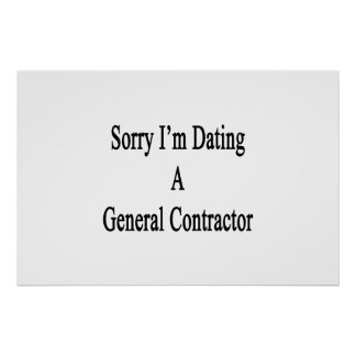 Sorry I'm Dating A General Contractor Poster