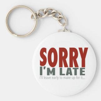 SORRY I'm Late... Basic Round Button Key Ring