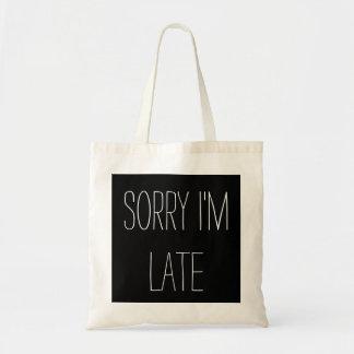 Sorry I'm Late! Tote bag