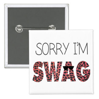 Sorry I'm Swag - Funny Quote, Pink Leopard Button