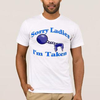 Sorry Ladies I'm Taken Tee Shirt