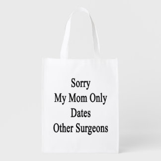 Sorry My Mom Only Dates Other Surgeons