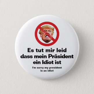 Sorry My President Is An Idiot - German Version 6 Cm Round Badge