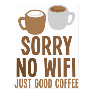 Sorry no wifi - just good coffee! postcard