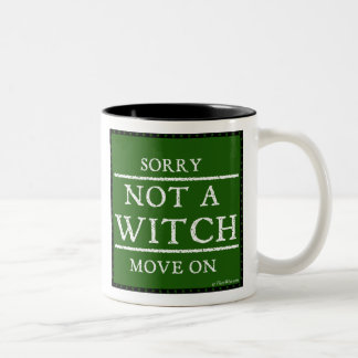 Sorry, Not a Witch. Move On Mug