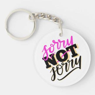 Sorry Not Sorry Key Ring