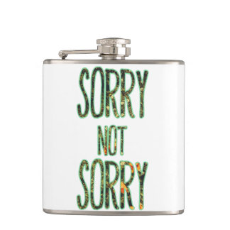 Sorry Not Sorry Quote Flasks