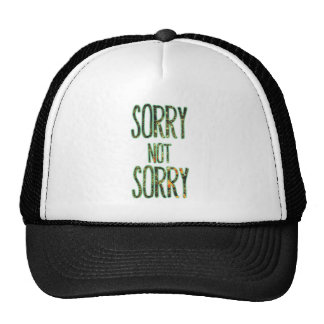 Sorry Not Sorry Quote Hats