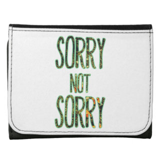 Sorry Not Sorry Quote Wallets