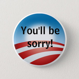 Sorry, Obama 6 Cm Round Badge