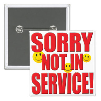 Sorry Service Life Pinback Button