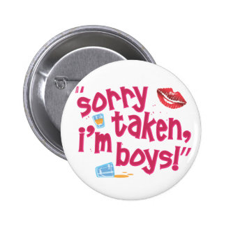 Sorry taken, I'm Boys! 6 Cm Round Badge