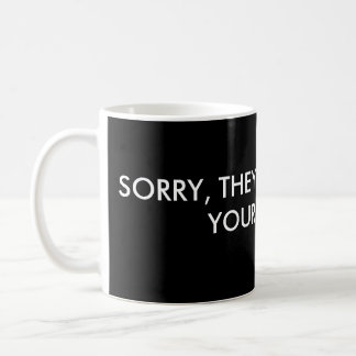 SORRY, THEY DIDN'T HAVE YOUR NAME MUG
