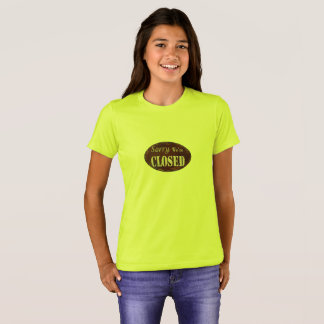 Sorry we're closed T-Shirt