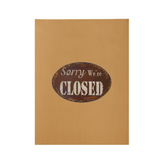 Sorry we're closed wood poster
