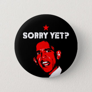 Sorry Yet? 6 Cm Round Badge
