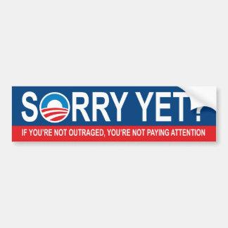 Sorry Yet? Anti Obama Car Bumper Sticker