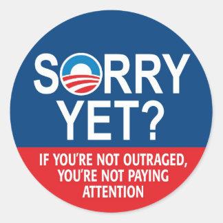 Sorry Yet? Anti Obama -- Nobama Classic Round Sticker