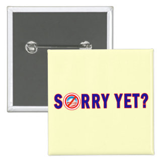 Sorry Yet? Anti Obama Products 15 Cm Square Badge