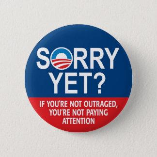Sorry yet? Anti-Obama Products 6 Cm Round Badge