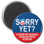Sorry yet? Anti-Obama Products 6 Cm Round Magnet