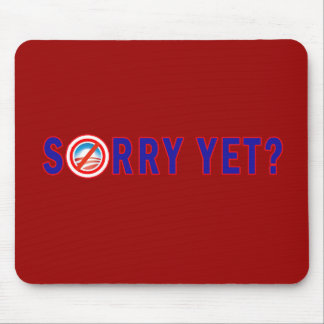 Sorry Yet? Anti Obama Products Mouse Pad