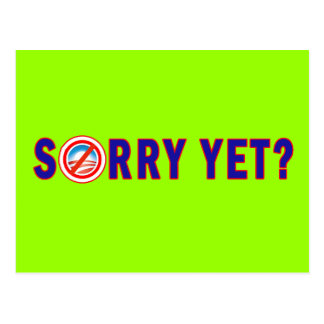 Sorry Yet Anti Obama Products Postcard