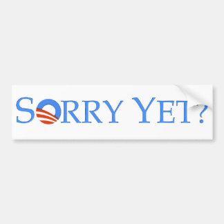 Sorry Yet Bumper Sticker